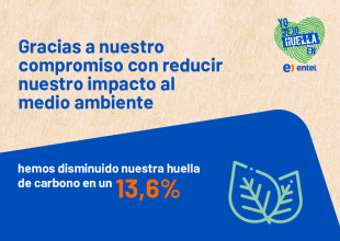 Día Mundial del Medio Ambiente: Entel redujo su  huella de carbono en 13.55%
