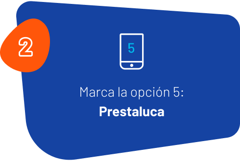 2: Marca la opción 5: Prestaluca